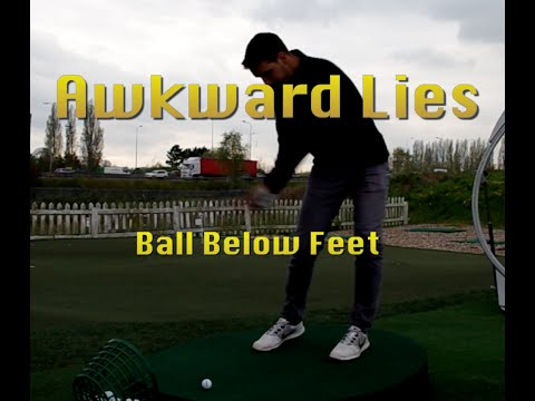 Awkward Lies – Golf Ball Below the Feet