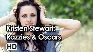 Kristen Stewart: Razzies&Oscars