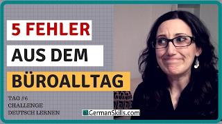 Tag 6: Challenge Deutsch lernen - 5 peinliche Fehler aus dem Büro