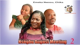 Nsogbu August Meeting 2 -  Nollywood Igbo Movie