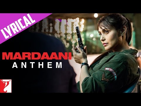 Video Lyrical: Mardaani Anthem with Lyrics | Mardaani | Rani Mukerji | Kausar Munir download in MP3, 3GP, MP4, WEBM, AVI, FLV January 2017