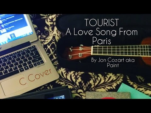 Tourist, A Love Song From Paris by Paint   C Covers