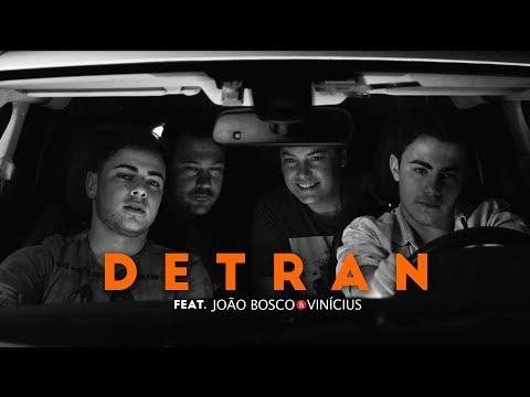 Detran (Lyric Vídeo) part. João Bosco & Vinícius