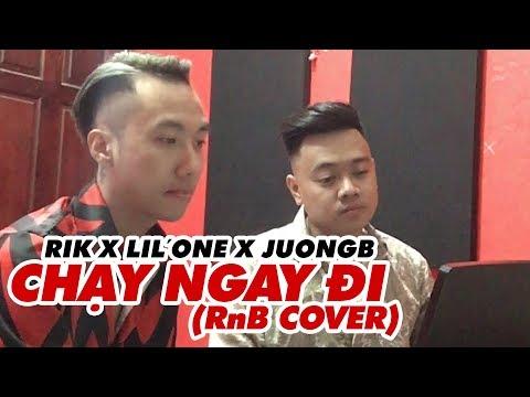 CHẠY NGAY ĐI (RnB Cover) | Rik x Lil'One x JuongB - Thời lượng: 4 phút và 21 giây.
