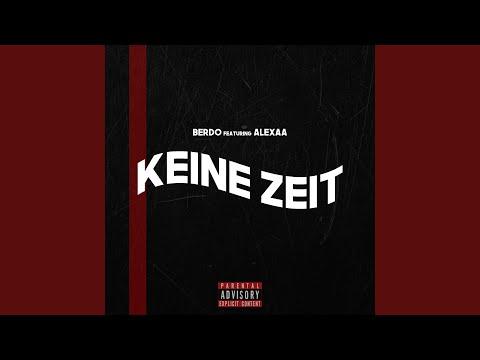 Keine Zeit (feat. ALEXAA)