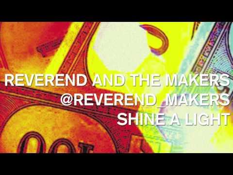 Tekst piosenki Reverend And The Makers - Shine The Light po polsku