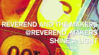 Reverend And The Makers - Shine A Light