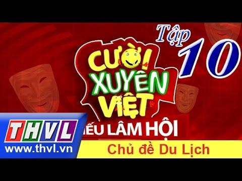 Cười xuyên Việt - Tiếu lâm hội | Tập 10: Chủ đề Du Lịch