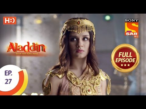 Aladdin - Ep 27 - Full Episode - 26th September, 2018