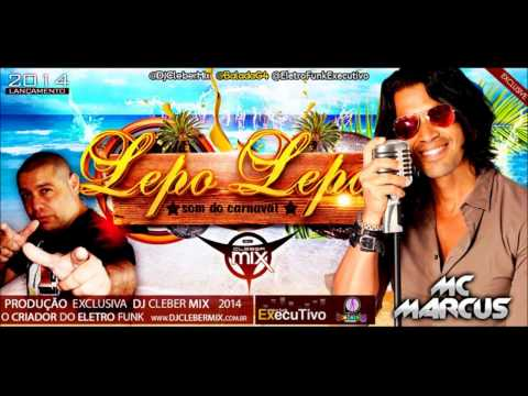 Dj Cleber Mix Feat Marcus - Lepo Lepo (2014) Extended