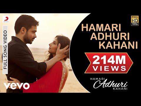 Hamari Adhuri Kahani Title Track Full Video - Emraan Hashmi,Vidya Balan|Arijit Singh