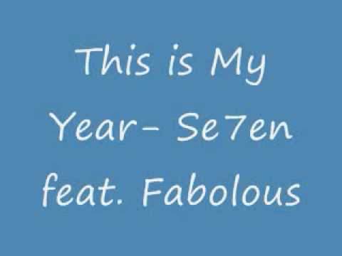 This is My Year- Se7en feat. Fabolous