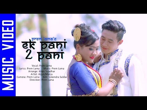 (Ek Pani 2 Pani by Prem Lama || New Nepali selo  song 2018 || Official Video - Duration: 4 minutes, 3 seconds.)