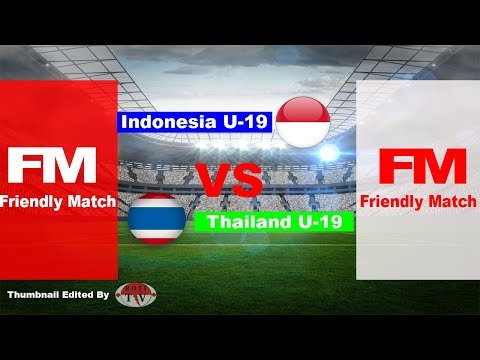 FULL HIGHLIGHTS INDONESIA VS THAILAND U19 FRIENDLY MATCH