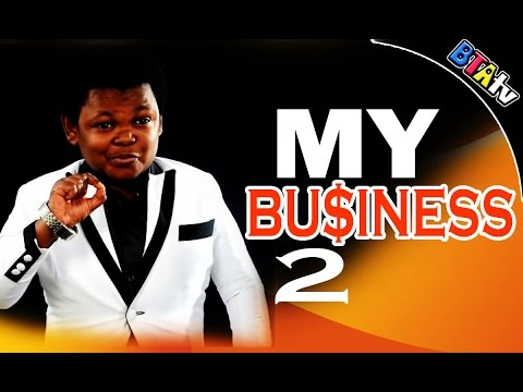 MY BUSINESS 2 - NOLLYWOOD MOVIE