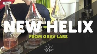 New Helix from Grav Labs // 420 Science Club by 420 Science Club