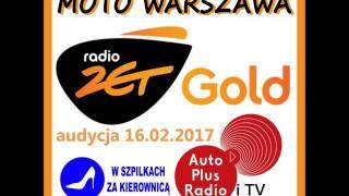 Audycja Radiowa Moto Warszawa Radio Zet Gold 16.02.2017