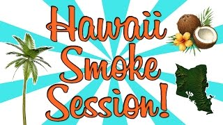 HAWAII SMOKE SESSION!! by Strain Central