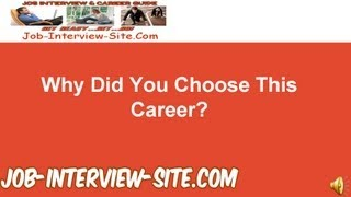 """Why Did You Choose This Career?"" Interview Question and Answers"