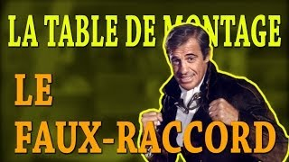 LA TABLE DE MONTAGE - Le Faux Raccord