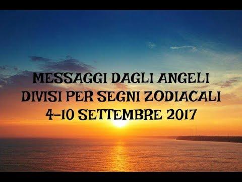 Messaggi Angelici divisi per Segno Zodiacale ★ Dal 4 al 10 settembre 2017