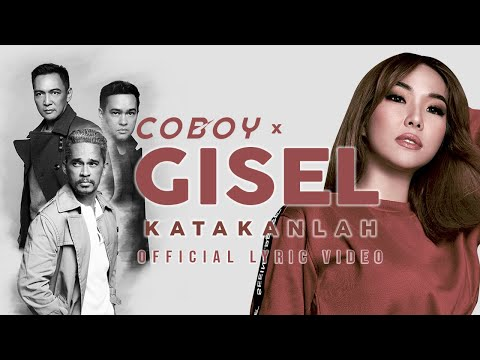Coboy x Gisel - Katakanlah (Official Lyrics Video)