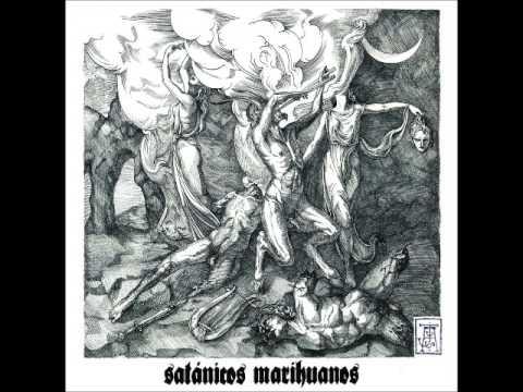 Satánicos Marihuanos - Satánicos Marihuanos I (Full Album 2017)