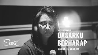 Sari Simorangkir - Dasarku Berharap (Acoustic Version)