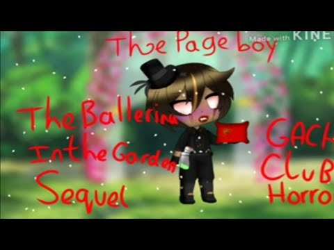 ~{The Page Boy }~ The Ballerina in the garden sequel•Chapter 1 (flashing lights) Gacha Club Horror
