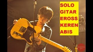 Download Video Kehebatan Solo Guitar EROSS CANDRA Sampai Diakui Seluruh Dunia MP3 3GP MP4