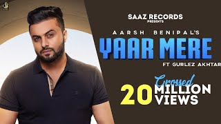 Video Yaar Mere (Full Video) Aarsh Benipal ft Gurlez Akhtar | Latest Punjabi Songs 2019 || Saaz Records download in MP3, 3GP, MP4, WEBM, AVI, FLV January 2017