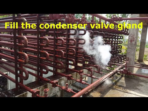 How to fill valve gland of the condenser