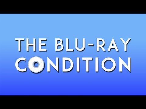 The Blu-Ray Condition