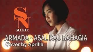 Video Armada - Asal kau bahagia (cover by aprilia) MP3, 3GP, MP4, WEBM, AVI, FLV Juni 2018