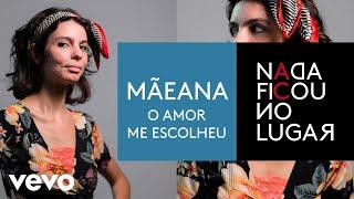 Mãeana - O Amor Me Escolheu (Pseudo Video)