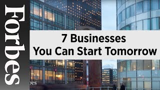 7 Businesses You Can Start Tomorrow
