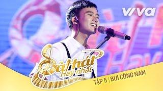 Nghe Này Ai Ơi - Bùi Công Nam  Tập 5 Sing My Song - Bà...