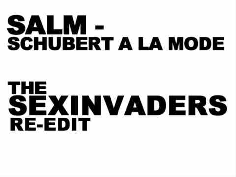 a la mode - Salm - Schubert A La Mode (The Sexinvaders Edit) More Infos & Download: http://www.embee-music.de/blog/schubert-a-la-mode-the-sexinvaders-edit-1x2-gl.
