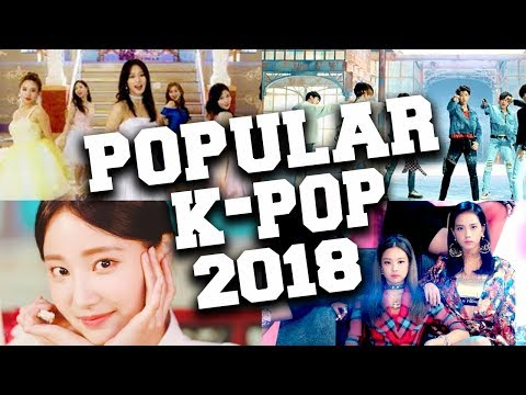 Top 100 Most Viewed K-Pop Music Videos 2018