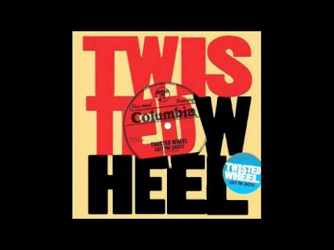 Twisted Wheel - Tell The World