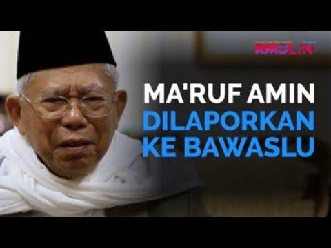 Ma'ruf Amin Dilaporkan Ke Bawaslu