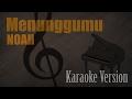 Noah - Menunggumu Karaoke Version | Ayjeeme Karaoke
