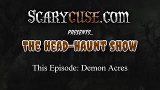 The Head Haunt Show: Demon Acres