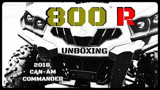 6. 2018 Can-Am Commander 800R Un-crated. Unboxing at its best