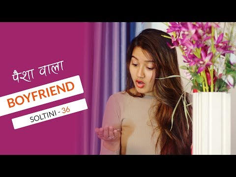 (पैसावाला BOYFRIEND | Soltini EP-36 | Comedy Nepali Short Movie 2018 | Riyasha | Colleges Nepal - Duration: 4 minutes, 1 second.)