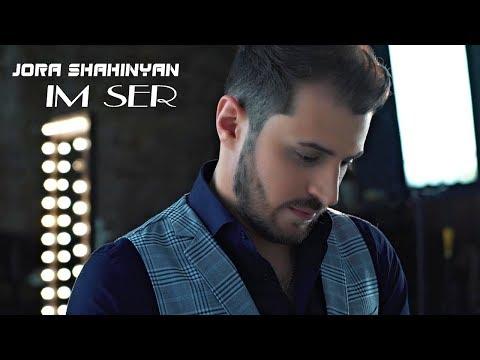 Jora Shahinyan - IM SER  █▬█ █ ▀█▀