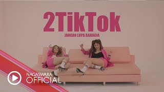 Video 2TikTok - Jangan Lupa Bahagia (Official Music Video NAGASWARA) #music MP3, 3GP, MP4, WEBM, AVI, FLV Maret 2019