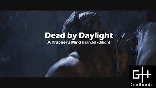 Welcome back to a short Trapper video. I just wanted to share one of those matches that required a deeper insight into the mind of a trapper. I personally think its the kind of music that goes off once he encounters survivors. I hope you enjoy. Cheers!A big thank you to Bikeman who has been an inspiration with his classical trapper video.