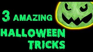 3 Amazing Halloween Tricks