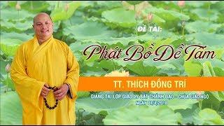 Phát Bồ Đề tâm - TT. Thích Đồng Trí